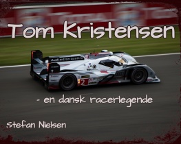 Tom Kristensen - en dansk racerlegende