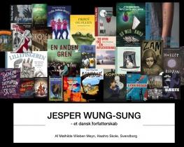 JESPER WUNG-SUNG - et dansk forfatterskab