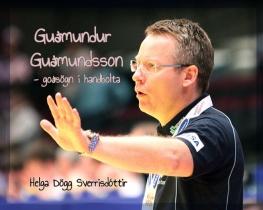 Guðmundur Guðmundsson- goðsögn í handbolta
