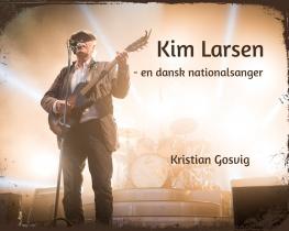 Kim Larsen - en dansk nationalsanger