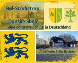 Bøl-Strukstrup Danske Skole - eine dänische Schule in Deutschland