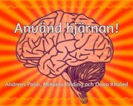 Använd hjärnan!
