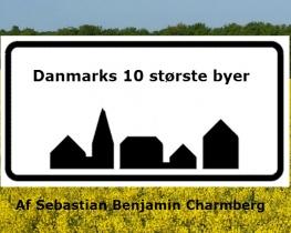 Danmarks 10 største byer