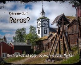 Kjenner du til Røros?
