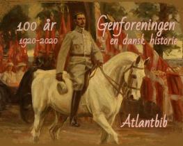 Genforeningen - en dansk historie  (100 år - 1920-2020)
