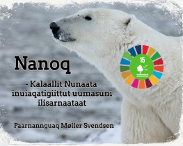 Nanoq - Kalaallit Nunaata inuiaqatigiittut uumasuni ilisarnaataat