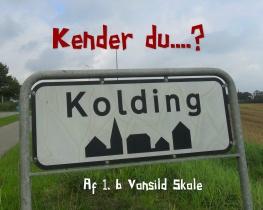 Kender du Kolding?