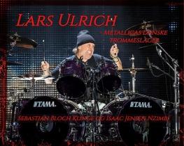 Lars Ulrich - Metallicas danske trommeslager