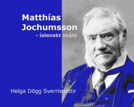 Matthías Jochumsson- íslenskt skáld