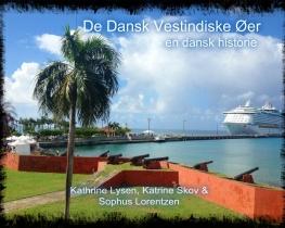 De Dansk Vestindiske Øer - en dansk historie