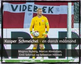 Kasper Schmeichel - en dansk målmand