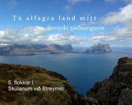 Tú alfagra land mítt- føroyski tjóðsangurin