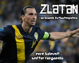 Zlatan - en svensk fotbollsspelare